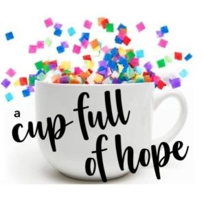 A Cup Full of Hope